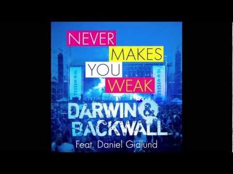 Darwin & Backwall - Never Makes You Weak feat. Daniel Gidlund (Radio Edit) (Summerburst)