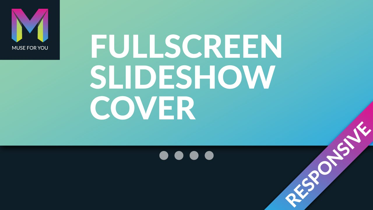 Fullscreen Slideshow Cover Widget | Adobe Muse CC | Muse For You