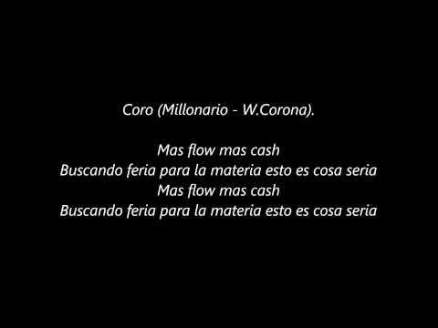 Millonario y W. Corona - Mas flow mas cash (Con letra)