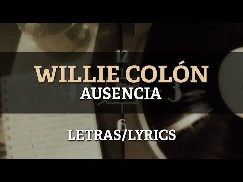 Willie Colon ft Hector Lavoe - Ausencia