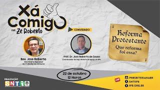 XaComigo #43_201021 - Reforma Protestante