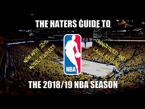 The Haters Guide to the 2018/19 NBA Season