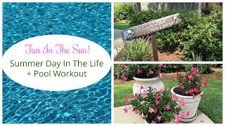 Summer Day in The Life | Pool Workout | Fun in the Sun