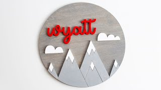How to Make a Laser Cut Mountain Wood Name Sign | Glowforge Project