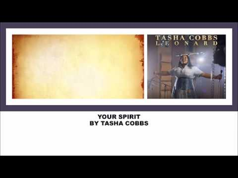 Your Spirit by Tasha Cobbs- Instrumental w/lyrics