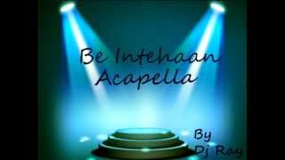 Be Intehaan - Race 2 (Acapella) [FREE DOWNLOAD LINK IN THE DESCRIPTION]