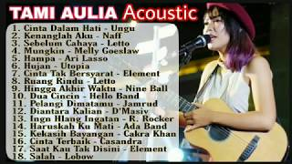 TAMI AULIA Full Acoustic   Lagu Tahun 2000an
