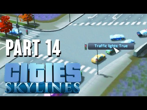 Cities Skylines Gameplay Walkthrough Part 14 - NO MORE TRAFFIC LIGHTS