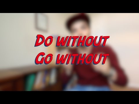 Do without vs. Go without - W8D1 - Daily Phrasal Verbs - Learn English online free video lessons