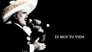 Vicente Fernandez - Es Muy Tu Vida