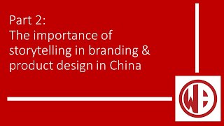 The importance of storytelling in branding & product design in China