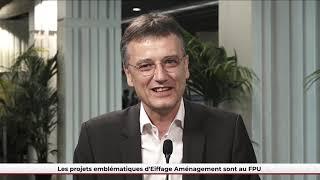 FPU 21/06/2021 - Les projets emblématiques d'Eiffage Aménagement sont au FPU !