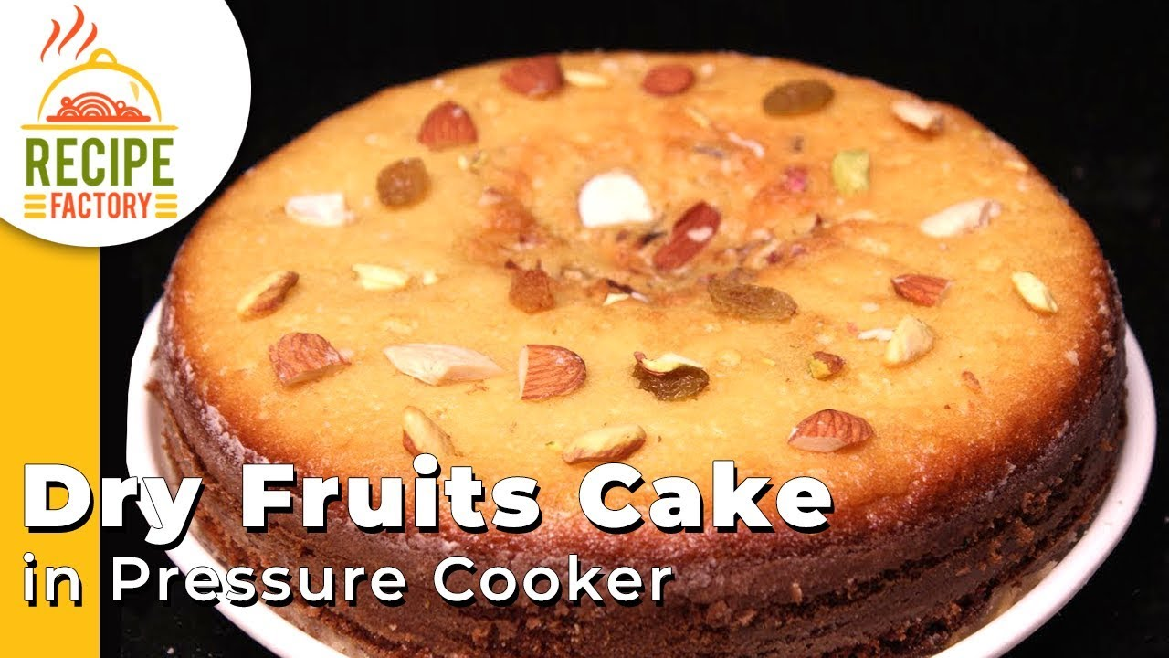 New Year Cake Recipe 2018 Pressure Cooker Dry Fruits Cake Recipe