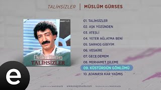 Küstürdün Gönlümü (Müslüm Gürses) Official Audio #küstürdüngönlümü #müslümgürses - Esen Müzik Resimi