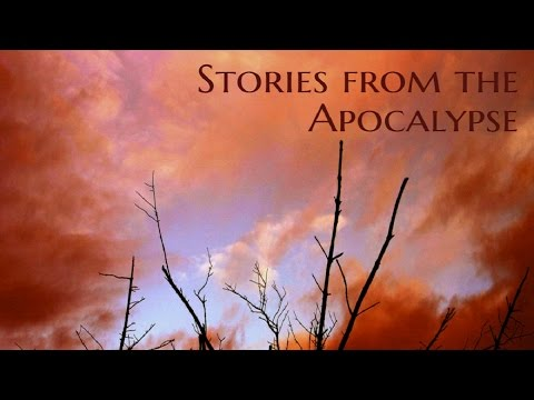 ''Stories from the Apocalypse'' | 3 INCREDIBLE APOCALYPSE HORROR STORIES