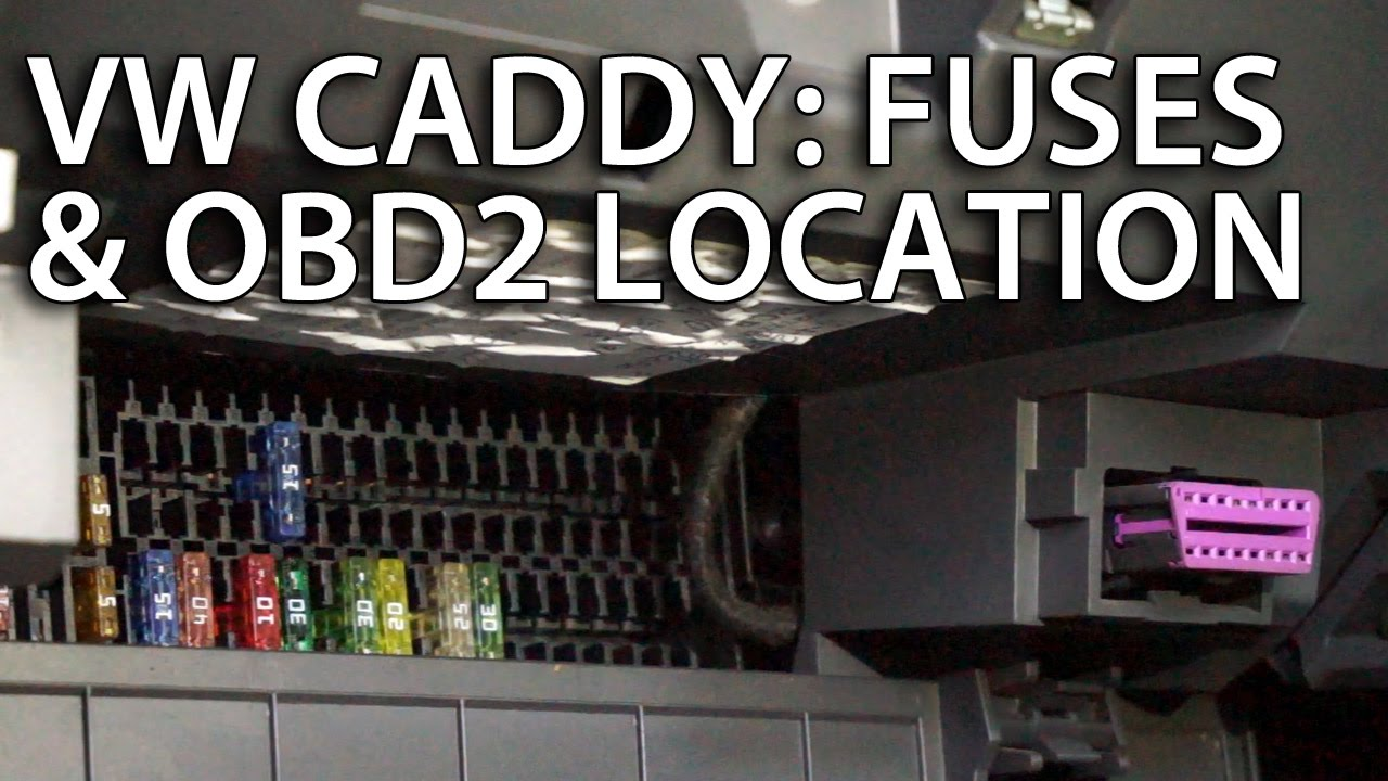 Where are fuses and OBD2 diagnostic port in VW Caddy lift  YouTube