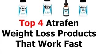 Top 4 Atrafen Review Or Weight Loss Products That Work Fast 2016 Video 25