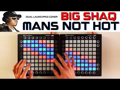 BIG SHAQ - MANS NOT HOT (Dual Launchpad Cover/Remix)