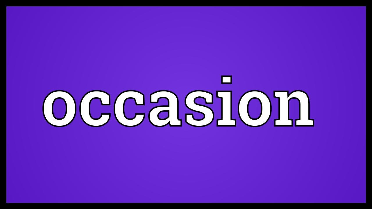 Occasion Meaning Youtube