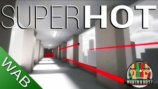 SuperHot Review - Worthabuy