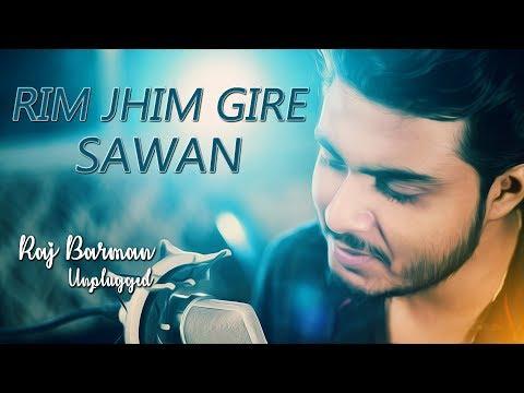 Rim Jhim Gire Sawan - Raj Barman (Monsoon Special Song)| Unplugged Cover | Kishore Kumar