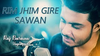 Rim Jhim Gire Sawan - Raj Barman (Monsoon Special Song)| Unplugged Cover | Kishore Kumar