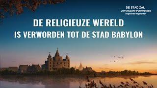 De religieuze wereld is verworden tot de stad Babylon