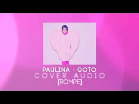 Paulina Goto – Rompe (Letra)