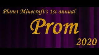 Planet Minecraft's First Annual Prom 2020