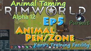 Rimworld A12 Animal Taming Lp-karo's Training Facility-ep5 Animal Pen/zone