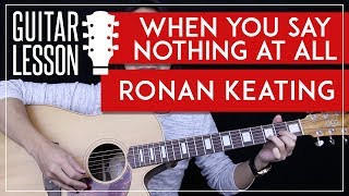 When You Say Nothing At All Guitar Tutorial - Ronan Keating Guitar Lesson 🎸 |Tabs + No Capo|