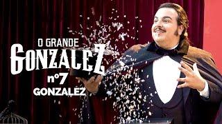 Vídeo - O Grande Gonzalez – EP07: Gonzalez