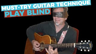 Improve your GUITAR PLAYING FAST - Must-Try Technique #2: PLAY BLIND - Guitar Discoveries