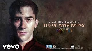 Dimitris Samolis - Fed Up With Dating