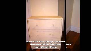 Where To Buy Cheap Dressers Reviews Sales Discount And Cheap Price