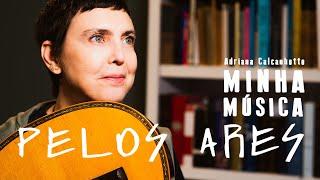 Adriana Calcanhotto - Pelos Ares (Minha Música) - T2 #03 YouTube Videos