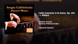 Cello Concerto in B minor, Op. 104 - I. Allegro