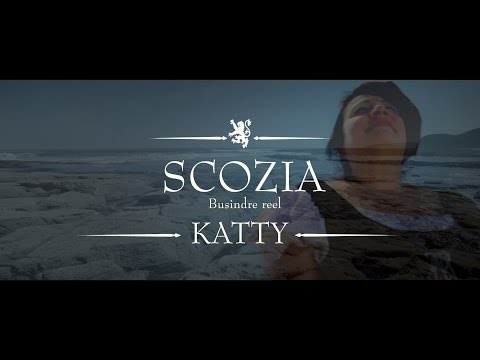Katty -   Scozia (Busindre reel)