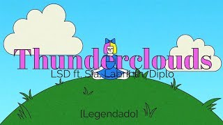 Download Lagu LSD - Thunderclouds ft. Sia, Labrinth, Diplo [Legendado/Tradução] Mp3