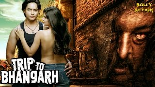 Trip To Bhangarh Full Movie   Hindi Movies 2018 Full Movie   Bollywood Movies   Horror Movies