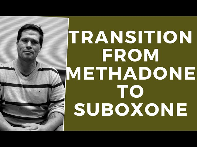 Painlessly Transition from Methadone to Suboxone (Buprenorphine)