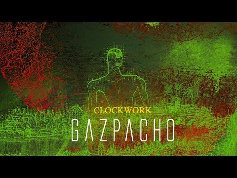 Gazpacho Clockwork (from Fireworker)