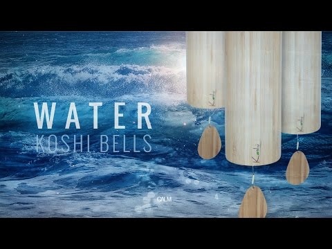 WATER Koshi Wind Chimes Meditation - See the Ocean of onenes