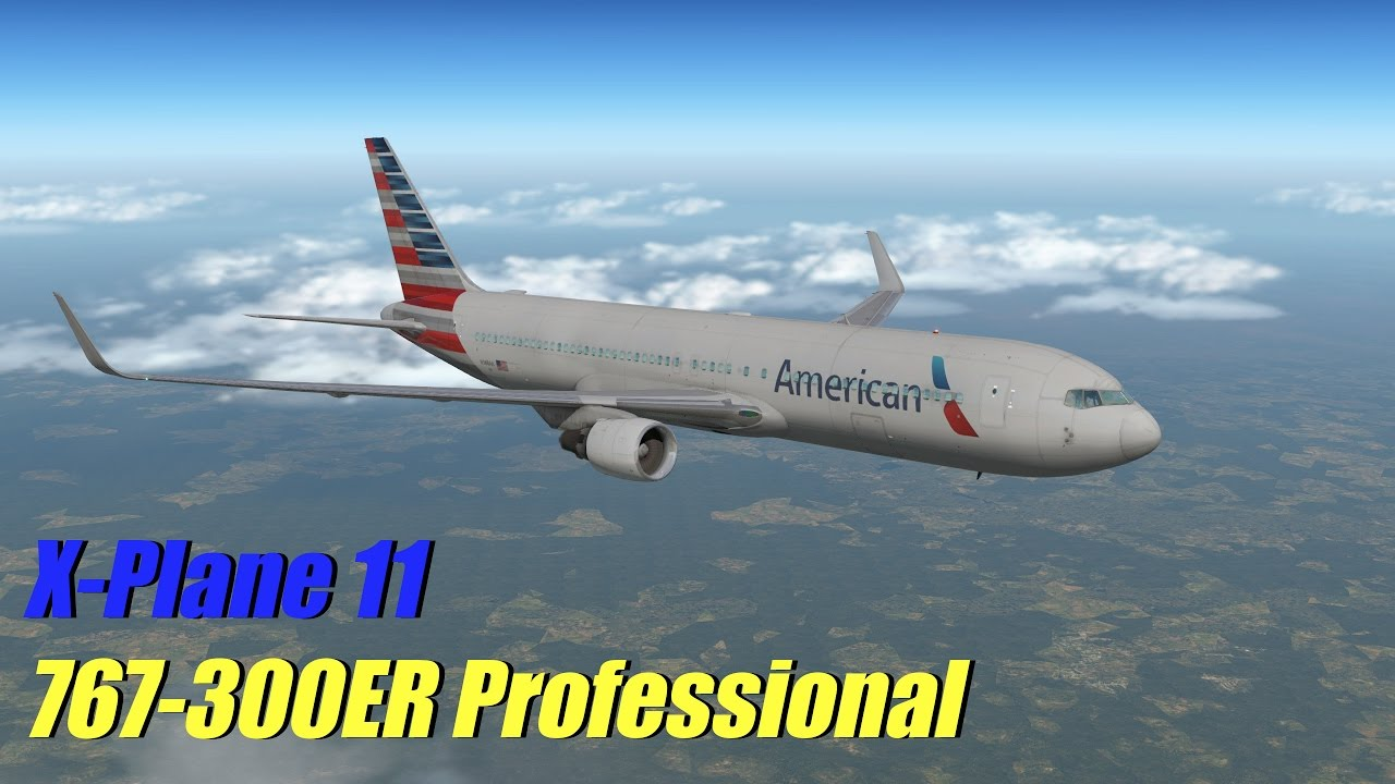 X-Plane 11 Beta - 767-300ER Professional | KDFW to KMIA (IFR)