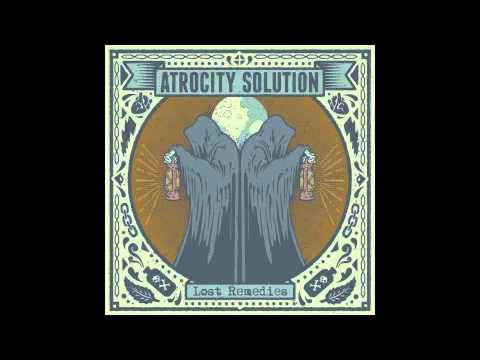 Atrocity Solution - Lost Remedies [Full Album]