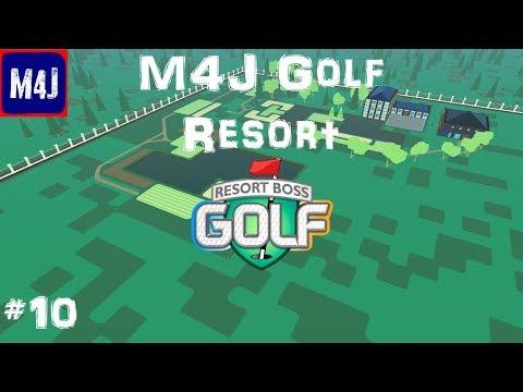 The M4J Golf Resort | Resort Boss Golf | #10 | Frustrations |