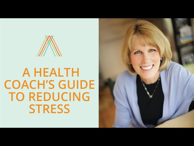 A Health Coach's Guide To Reducing Your Stress