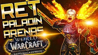 Ret Paladin PVP: BFA Arenas (WoW Battle for Azeroth)