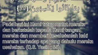 Surat Yasin ayat 65 - salah satu penjelasan hari akhir