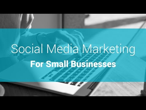 Social Media Marketing for Small Businesses (Webinar)